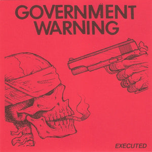 Government Warning - Executed NEW 7""
