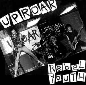 Uproar - Rebel Youth USED 7