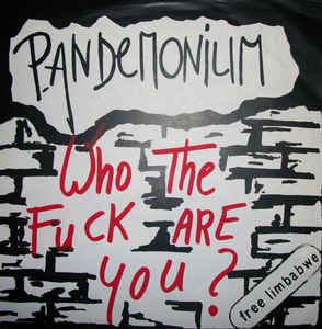 Pandemonium - Who The Fuck Are You? USED 7