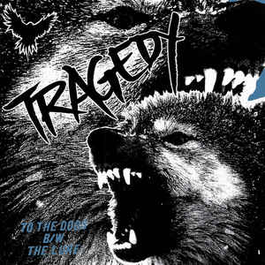 Tragedy - To The Dogs USED 7