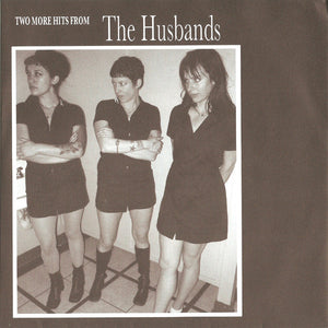 Husbands - Two More Hits From… NEW 7""