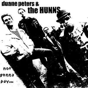 Duane Peters & The Hunns - Not Gonna Pay USED 7