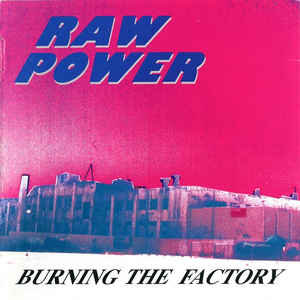 Raw Power - Burning The Factory NEW CD