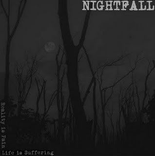 Nightfall - Reality Is Pain Life Is Suffering NEW 7
