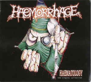 Haemorrhage - Haematology: The Singles Collection NEW CD