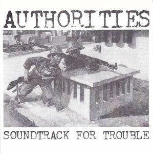 Authorities - Soundtrack For Trouble NEW 7""