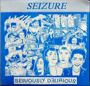 Seizure ‎- Seriously Delirious USED LP