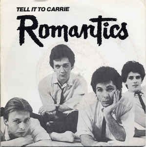 Romantics ‎- Tell It To Carrie USED 7