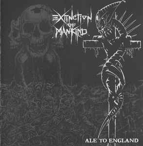 Extinction Of Mankind ‎- Ale To England  NEW CD