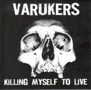 Varukers - Killing Myself To Live  NEW CD