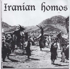 Iranian Homos - Self Titled NEW 7""