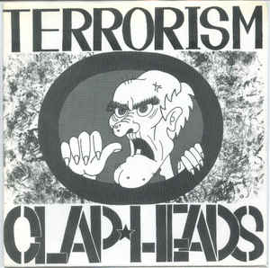 Clap Heads - Terrorism USED 7