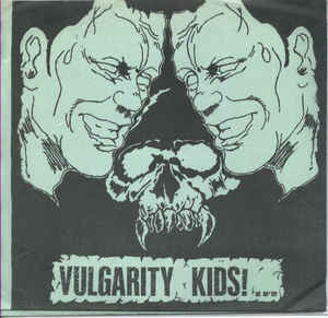 Vulgarity Kids - S/T USED 7""