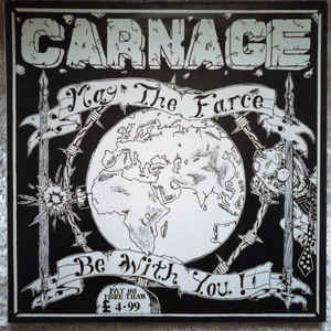 Carnage - May The Farce Be With You USED LP