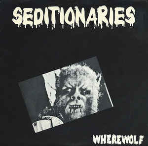 Seditionaries - Wherewolf USED 7
