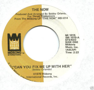 Now - Can You Fix Me Up With Her NEW 7""