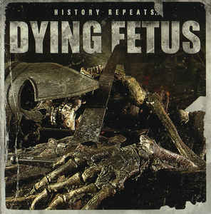 Dying Fetus ‎- History Repeats NEW METAL LP