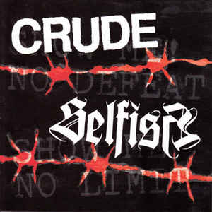 Crude/Selfish - Split NEW 7