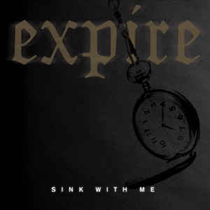 Expire - Sink With Me USED 7