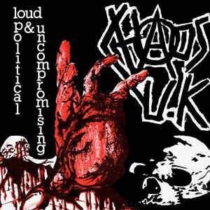 Chaos Uk - Loud Political & Uncompromising USED 7