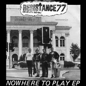 Resistance 77 ‎– Nowhere To Play USED 7