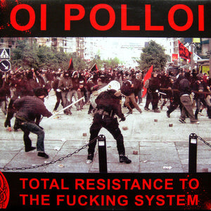 Oi Polloi - Total Resistance To The Fucking System NEW LP