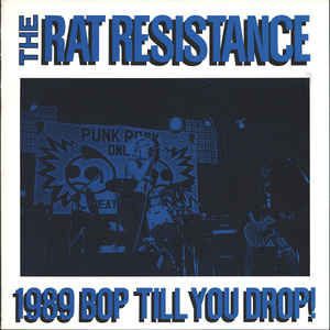 Rat Resistance - 1989 Bop Till You Drop USED 7