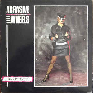 Abrasive Wheels - Black Leather Girl USED LP