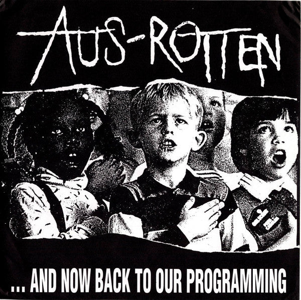 Aus-Rotten ‎- ...And Now Back To Our Programming NEW LP