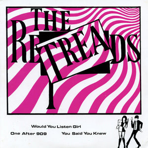 Retreads - Would You Listen Girl NEW 7""