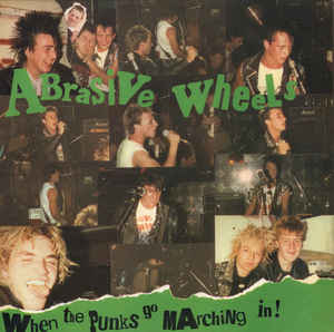 Abrasive Wheels - When The Punks Go Marching In NEW CD