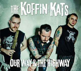 Koffin Kats - Our Way & The Highway NEW CD
