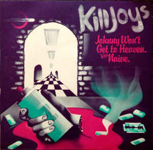 Killjoys - Johnny Wont Get To Heaven USED 7