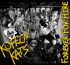 Koffin Kats ‎- Forever For Hire NEW CD