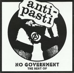 Anti-Pasti ‎- No Government: The Best Of NEW CD