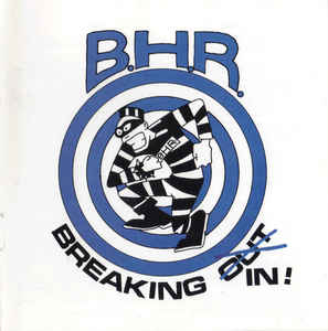 B.H.R. ‎- Breaking In! NEW CD