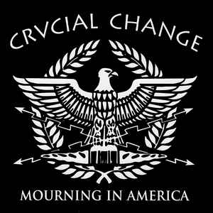 Crucial Change - Mourning In America USED 7
