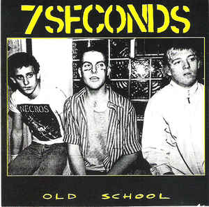 7 Seconds - Old School NEW CD