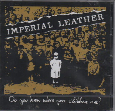 Imperial Leather ‎- Do You Know Where Your Children Are?  NEW CD