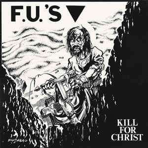 Fu's - Kill For Christ USED LP
