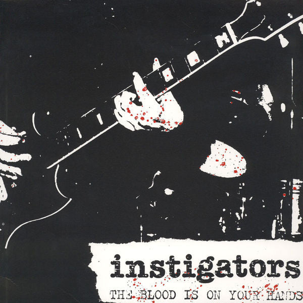 Instigators - The Blood is on Your Hands NEW LP