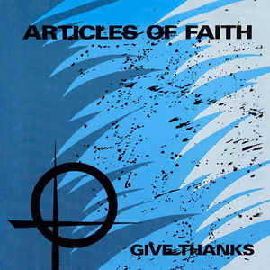 Articles Of Faith - Give Thanks USED LP