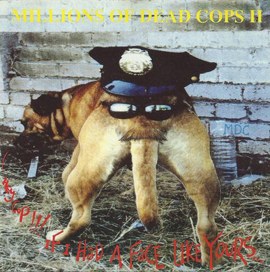 Mdc - Hey Cop, If I Had A Face Like Yours NEW CD