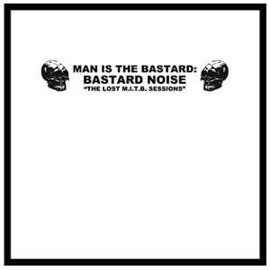 Man Is The Bastard : Bastard Noise ‎- The Lost M.I.T.B. Sessions USED LP