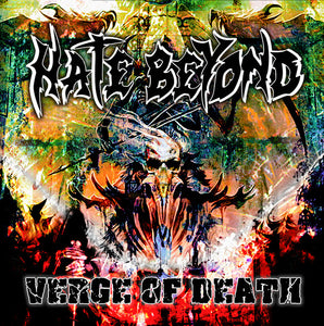 Hate Beyond ‎- Verge of Death NEW CD