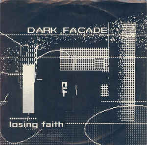 Dark Facade ‎- Losing Faith USED 7