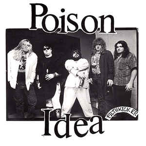 Poison Idea - Filthkick USED 7