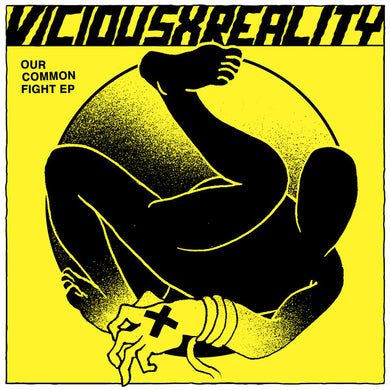 Vicious Reality ‎- Our Common Fight NEW 7