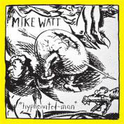 "Mike Watt ‎- ""Hyphenated-Man"" LP NEW LP"