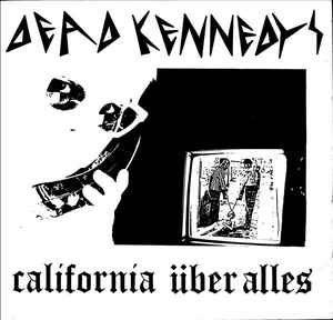 Dead Kennedys ‎- California Uber Alles USED 7